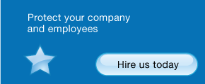 protect your company and employees - hire us today